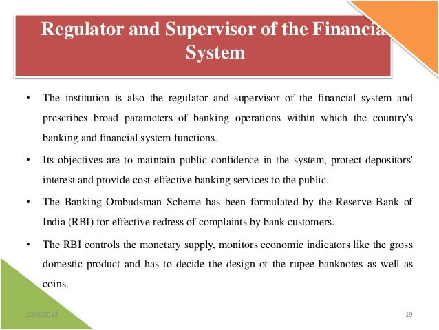Regulator and Supervisor of the Financial System •  The institution is also the regulator and supervisor of the financial ...