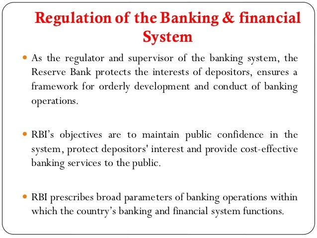 role of rbi in financial system Financial system regulators of banks & financial institutions functions of rbi, conduct of monetary policy, banking system of india, financial institutions (sidbi, nabard , exim, nhb.