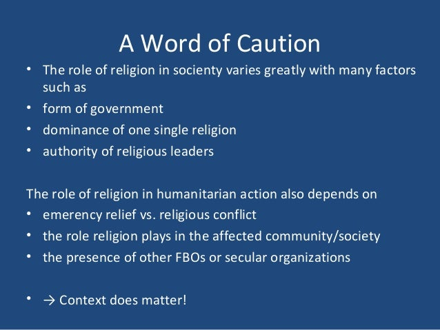 the role of religion in social Religion and its role in human life of course, it is possible to acquire these moral and social qualities without the aid of religion.