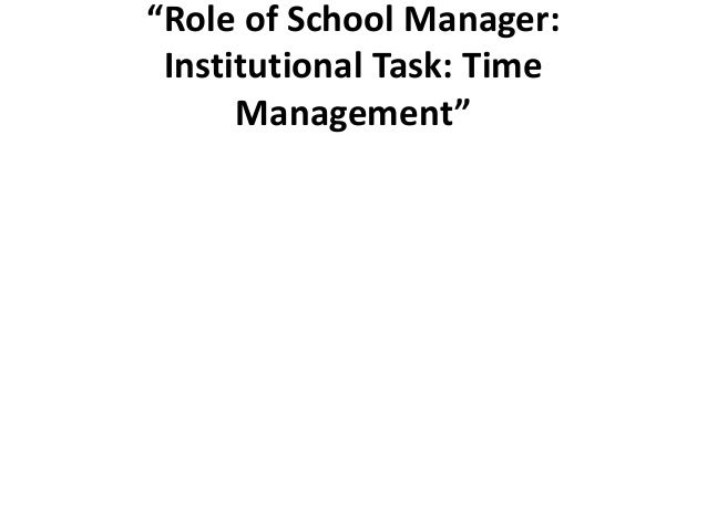 managerial roles school The role of the school board as the entity legally charged with governing a school district, each school board  the care, management, and control.