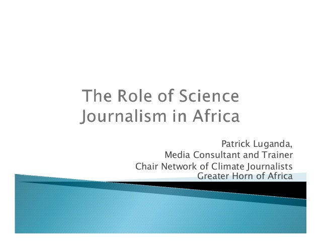 Patrick Luganda, Media Consultant and Trainer Chair Network of Climate Journalists Greater Horn of Africa