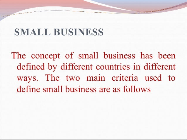 role of small business in economic The entrepreneur who is a business leader looks for ideas and puts them into effect in fostering economic growth and development entrepreneurship is one of the most important input in the economic development of a country.