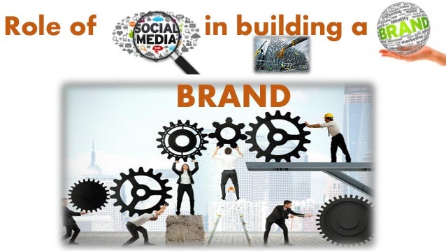 Role of in building a BRAND