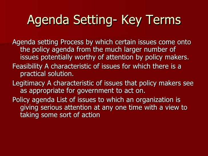 who is responsible for determining solutions or setting the public policy agenda Good public policy is grounded in a sound public policy-making cycle  agenda setting helps policy makers decide which problems to address  in policy formation .