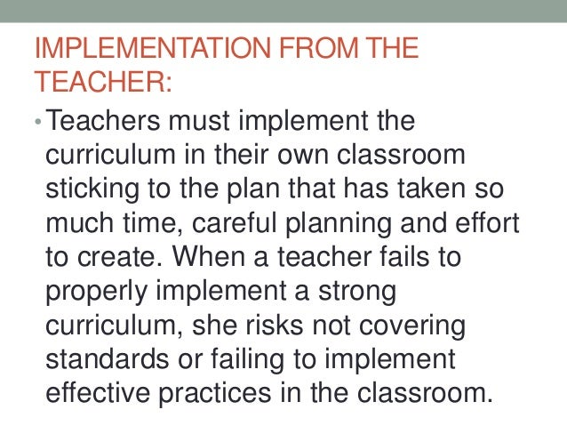 implementing curriculum changes in the classroom Hart, maura anne, implementing change in instructional delivery of classroom curriculum: a phenomenological case study of classroom teachers implementing a problem-based learning approach in the classroom (2009.