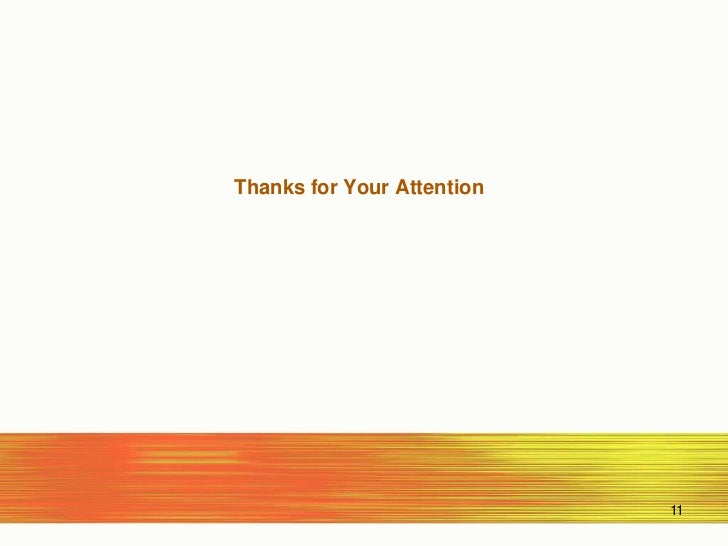 Thanksfor Your Attention<br />11<br />