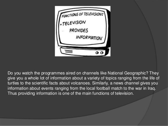 Television can be used:  • to demonstrate processes or physical skills  • to show movement  • for those lacking reading sk...