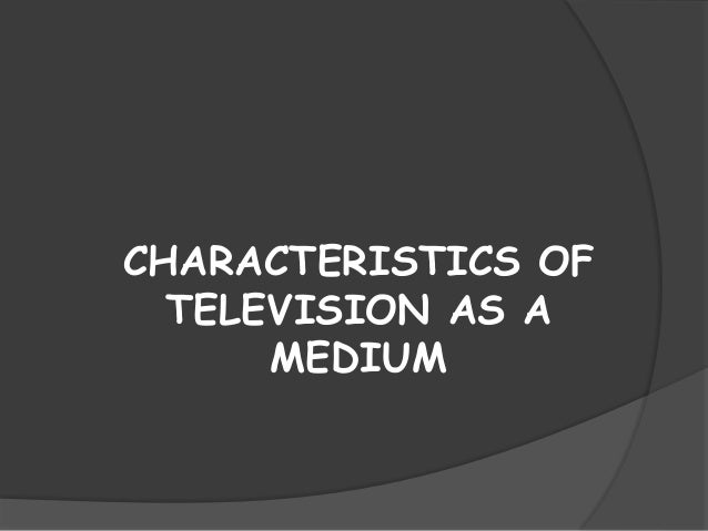 Radio has sound, television content includes both sound and visuals.  This audio visual character of television makes it a...