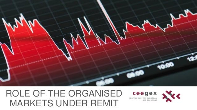 ROLE OF THE ORGANISED MARKETS UNDER REMIT