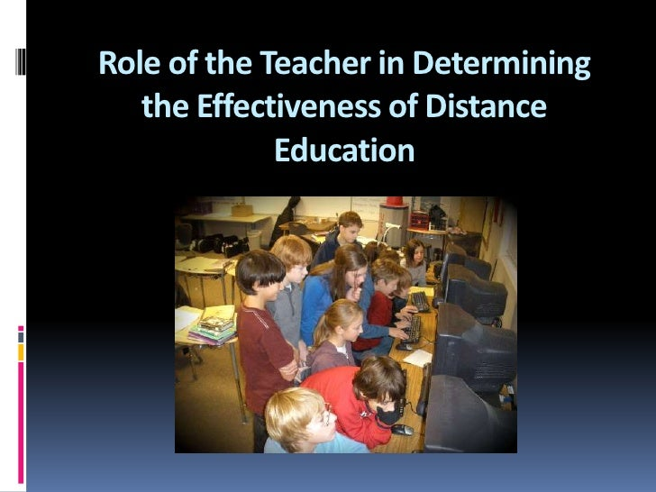Role of the Teacher in Determining the Effectiveness of Distance Education<br />