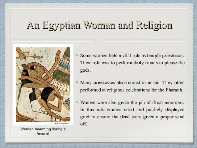 the role of women in ancient egypt The role of women in ancient egypt from the time of the old kingdom to the time of the new kingdom, ancient egypt was a society dominated by men.