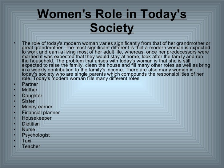 essay on women role in society Women are an integral part of today's society they have an active social life they participate in various social and cultural functions.