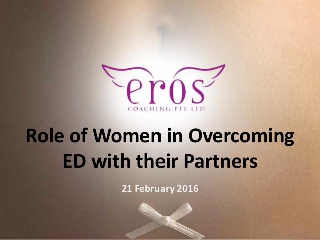Role of Women in Overcoming ED with their Partners 21 February 2016
