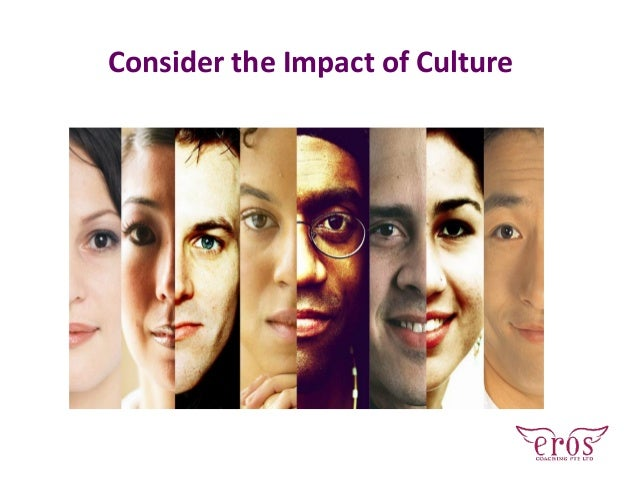 Consider the Impact of Culture