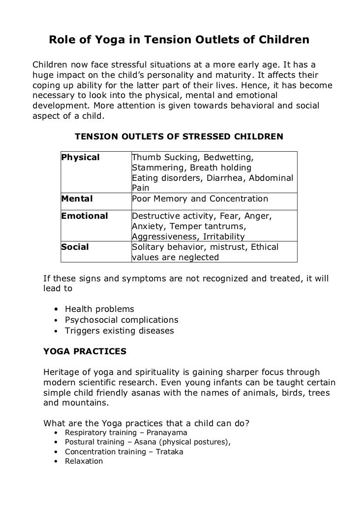 Role of Yoga in Tension Outlets of ChildrenChildren now face stressful situations at a more early age. It has ahuge impact...