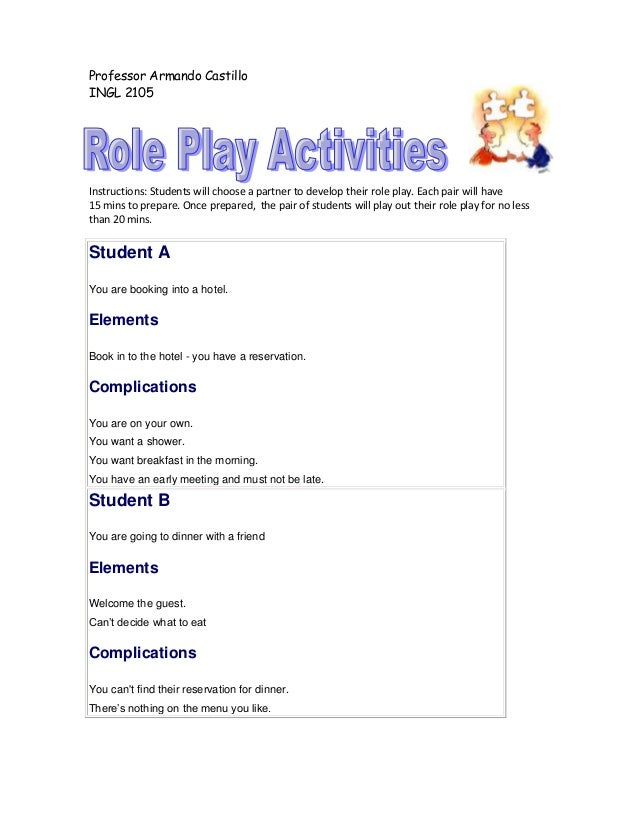 Professor Armando CastilloINGL 2105Instructions: Students will choose a partner to develop their role play. Each pair will...
