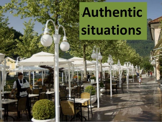 Potentially authentic situations