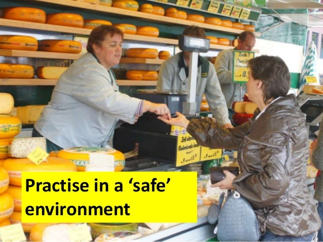 Practise in a 'safe' environment