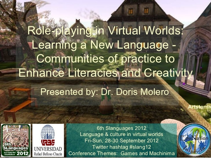 Role-playing in Virtual Worlds:  Learning a New Language -   Communities of practice toEnhance Literacies and Creativity  ...