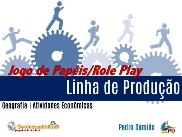 Jogo de Papéis/Role Play Geografia | Atividades Económicas Pedro Damião