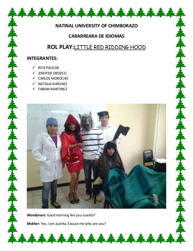 NATINAL UNIVERSITY OF CHIMBORAZOCARARREARA DE IDIOMASROL PLAY:LITTLE RED RIDDING HOODINTEGRANTES: RITA PAUCAR JENIFFER O...