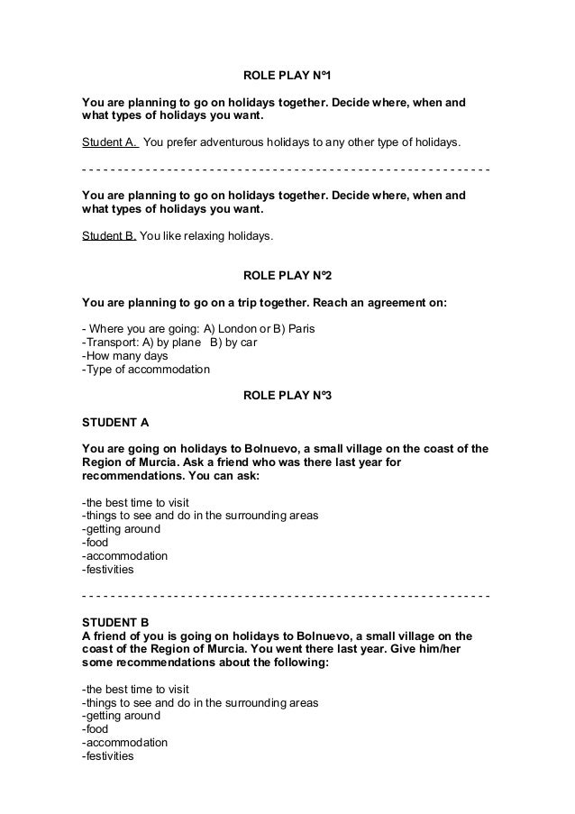ROLE PLAY Nº1 You are planning to go on holidays together. Decide where, when and what types of holidays you want. Student...