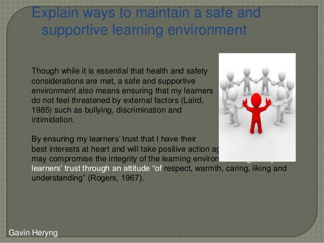 explain ways to maintain a safe learning environment