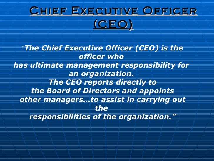 Roles And Responsibilities Of CEO Presented By: Avtar Singh; 2. Chief  Executive ...  Chief Executive Officer Job Description