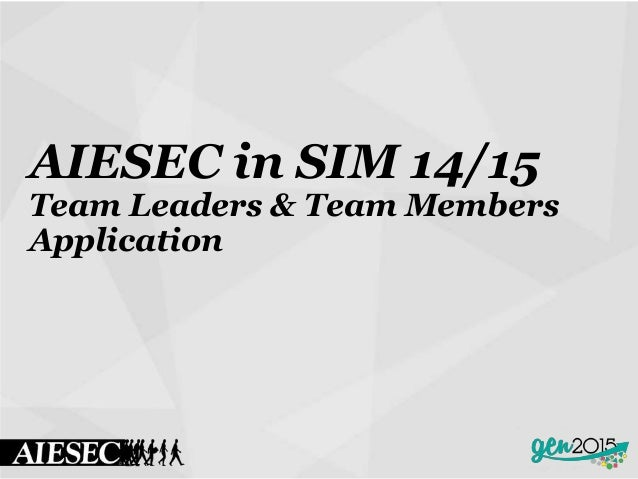 AIESEC in SIM 14/15 Team Leaders & Team Members Application