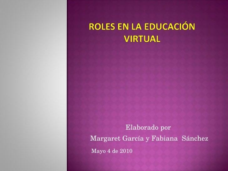 Elaborado por  Margaret García y Fabiana  Sánchez Mayo 4 de 2010