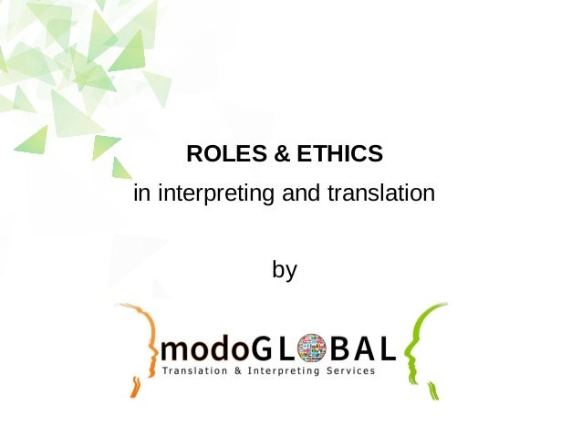ROLES & ETHICS in interpreting and translation by