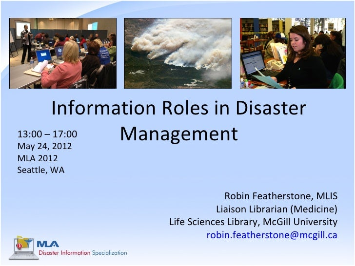 Information Roles in Disaster13:00 – 17:00May 24, 2012               ManagementMLA 2012Seattle, WA                        ...