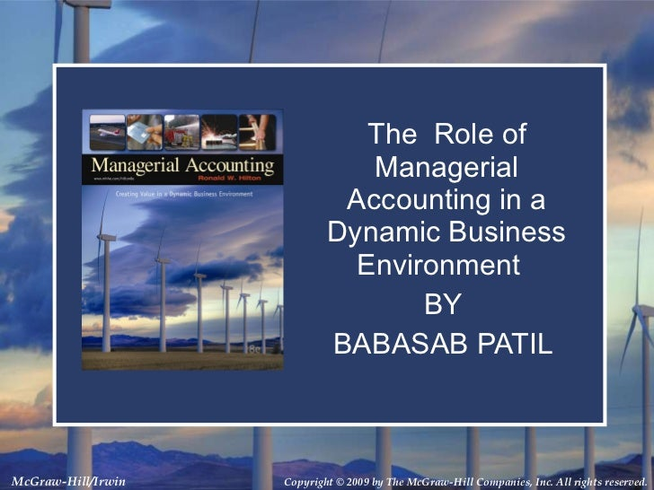 The  Role of Managerial Accounting in a Dynamic Business Environment  BY  BABASAB PATIL