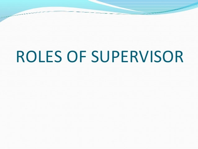 ROLES OF SUPERVISOR