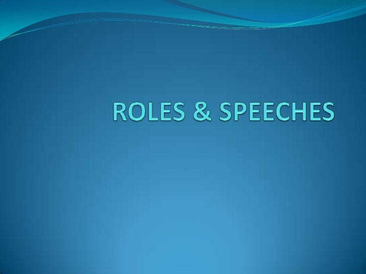 ROLES & SPEECHES<br />