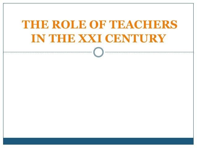 THE ROLE OF TEACHERSIN THE XXI CENTURY