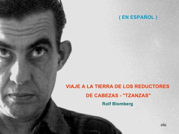 """( EN ESPAÑOL )     VIAJE A LA TIERRA DE LOS REDUCTORES       DE CABEZAS - """"TZANZAS""""             Rolf Blomberg             ..."""