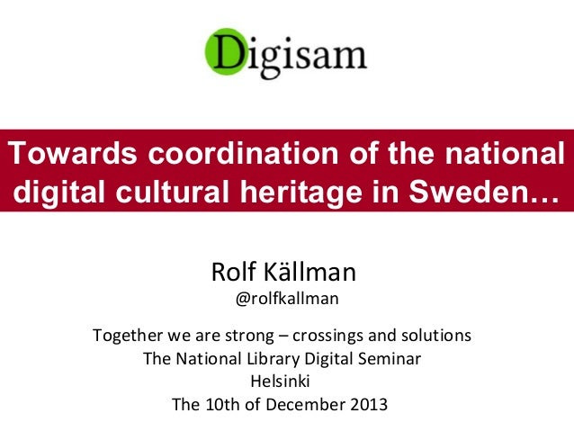 Rolf Källman @rolfkallman Together we are strong – crossings and solutions The National Library Digital Seminar Helsinki T...