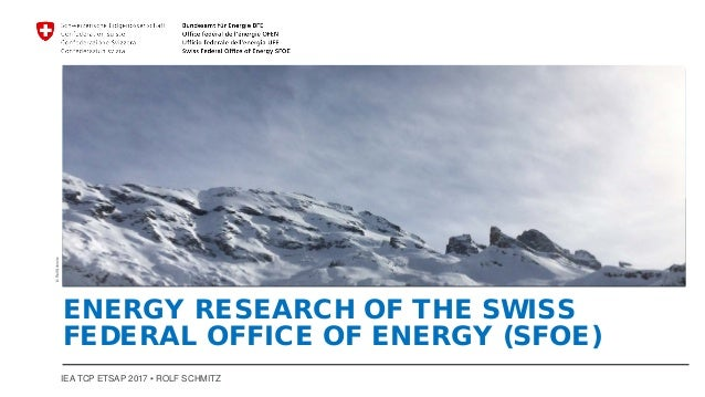 IEA TCP ETSAP 2017 ▪ ROLF SCHMITZ ENERGY RESEARCH OF THE SWISS FEDERAL OFFICE OF ENERGY (SFOE) ©RolfSchmitz