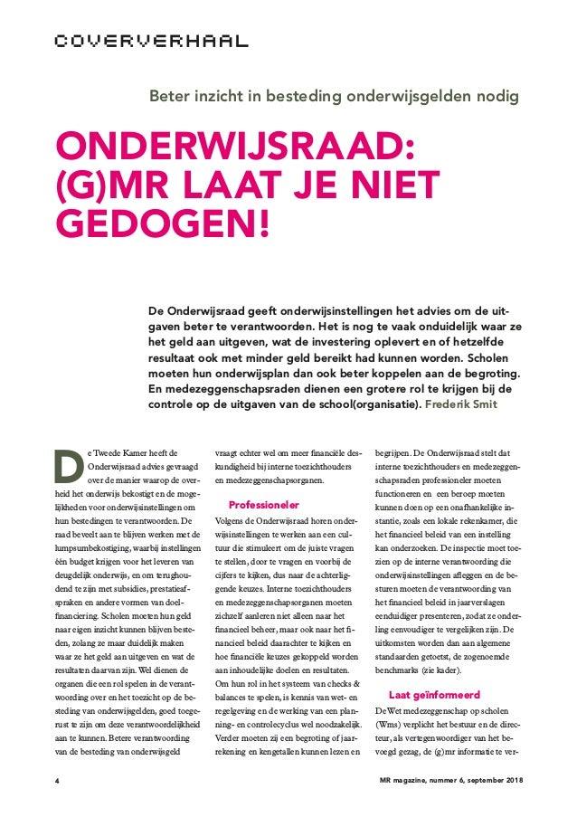4 MR magazine, nummer 6, september 2018 Beter inzicht in besteding onderwijsgelden nodig ONDERWIJSRAAD: (G)MR LAAT JE NIET...