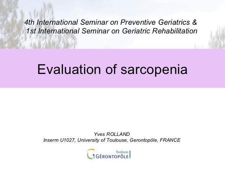 4th International Seminar on Preventive Geriatrics &  1st International Seminar on Geriatric Rehabilitation Yves ROLLAND I...