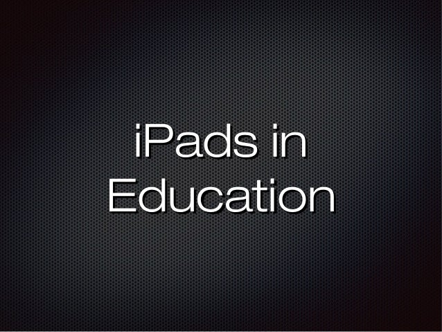 iPads iniPads in EducationEducation