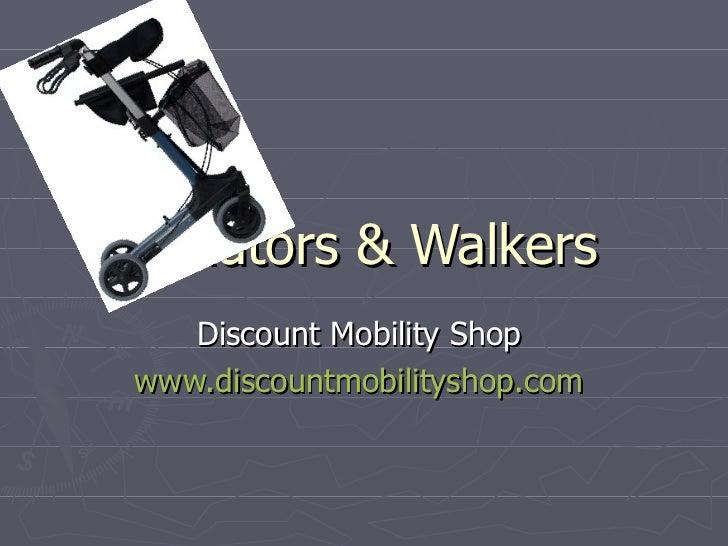 Rollators & Walkers Discount Mobility Shop  www.discountmobilityshop.com