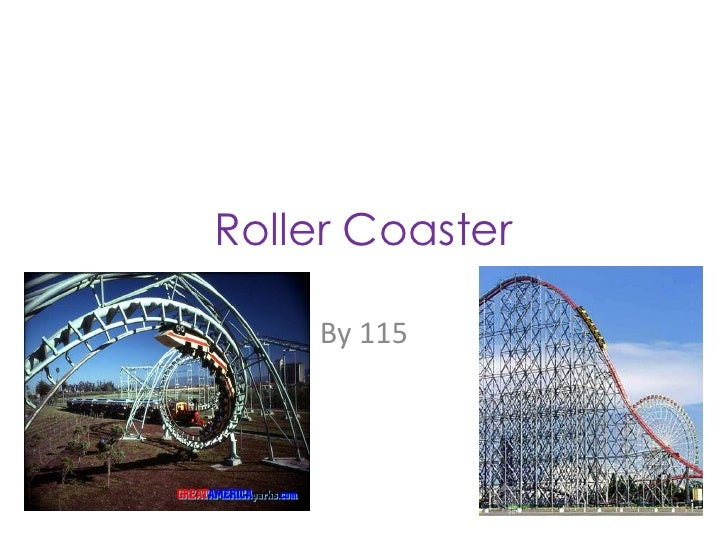 Roller Coaster<br />By 115<br />