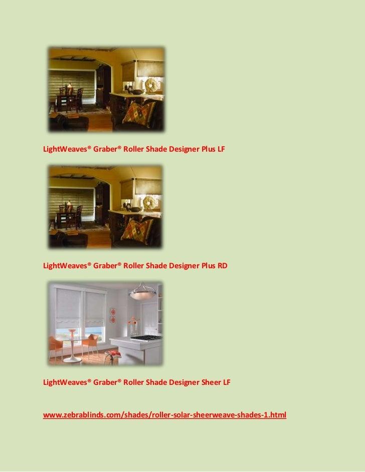 LightWeaves® Graber® Roller Shade Designer Plus LFLightWeaves® Graber® Roller Shade Designer Plus RDLightWeaves® Graber® R...