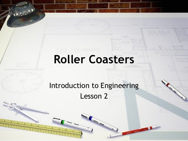 Roller CoastersIntroduction to Engineering         Lesson 2