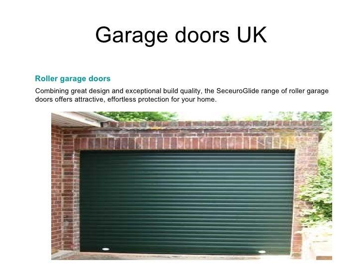 Garage doors UK <ul><li>Roller garage doors </li></ul><ul><li>Combining great design and exceptional build quality, the Se...