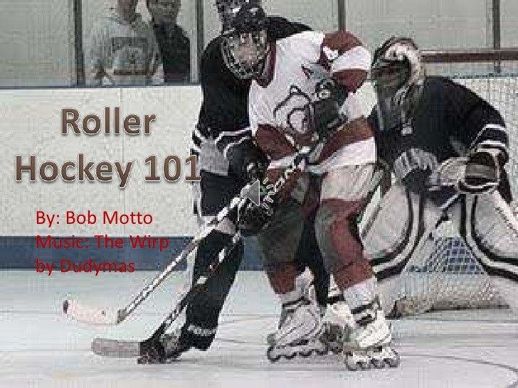 Roller Hockey 101<br />By: Bob Motto<br />Music: The Wirp by Dudymas<br />