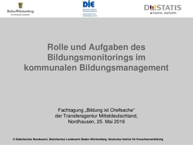 © Statistisches Bundesamt, Statistisches Landesamt Baden-Württemberg, Deutsches Institut für Erwachsenenbildung Rolle und ...