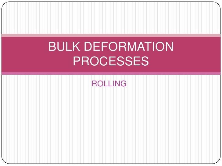 ROLLING<br />BULK DEFORMATION PROCESSES<br />